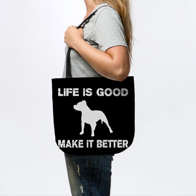 Life is good, Pit bulls make it better!