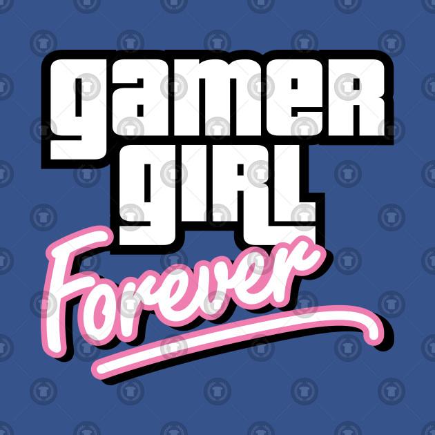 Gamer Girl Forever
