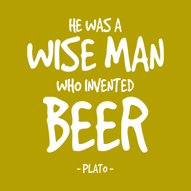 Wise Man Invented Beer Quote Plato Beer Quote Pillow Teepublic