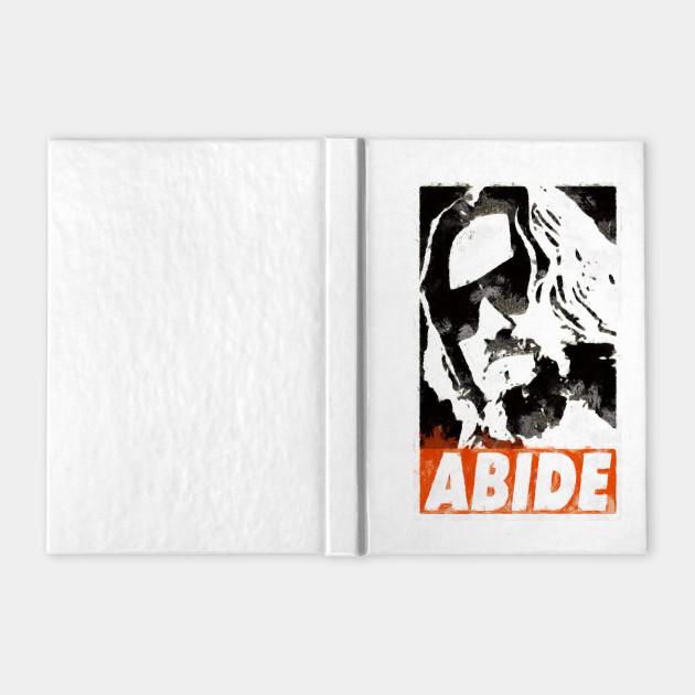 Abide - Lebowski The dude Abides