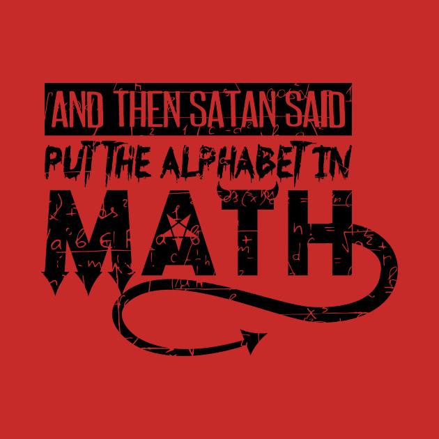 Satan Said Put The Alphabet In Math
