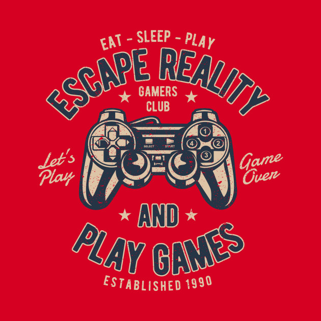 884c8d2dbe2b ... Escape Reality And Play Games Gamers Club Eat Sleep PLay Let s Play Game  Over