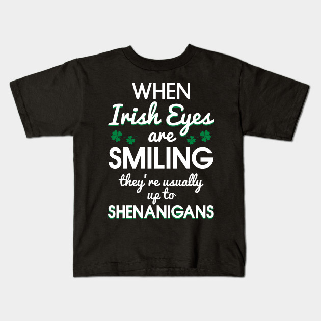 33d265261 When Irish Eyes Are Smiling Funny T-shirt - Irish - Kids T-Shirt ...