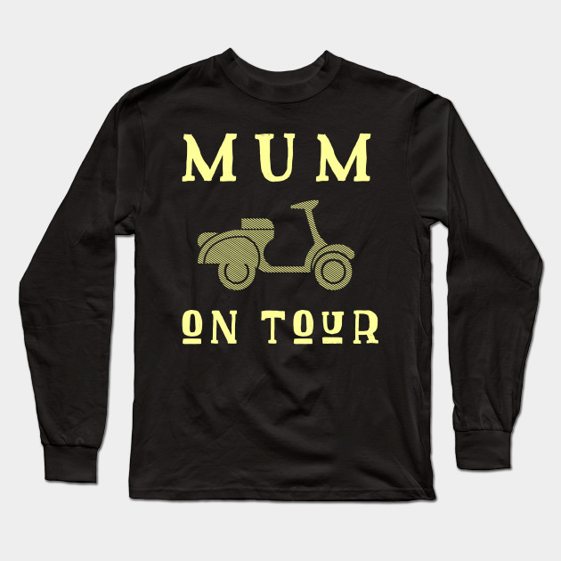 Mum On Tour Mother's Day Mother mothersday Long Sleeve T-Shirt