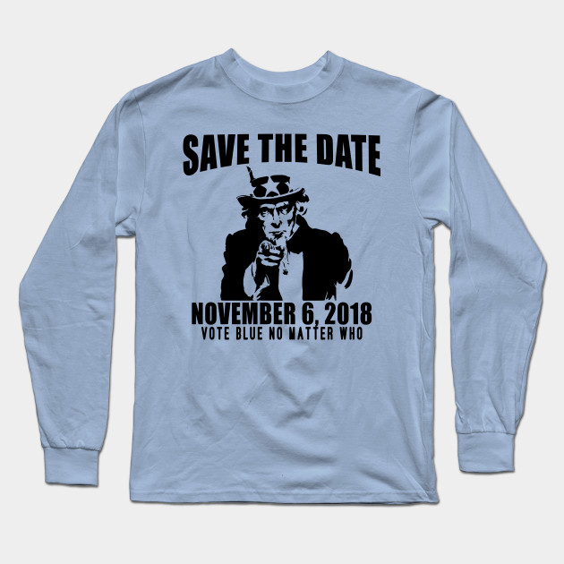 f09c536ff3 Save the Date Midterms 2018 - Midterm Election 2018 - Long Sleeve T ...