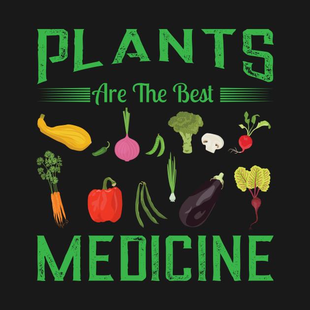 Plants Are The Best Medicine Vegetarian Vegan TShirt