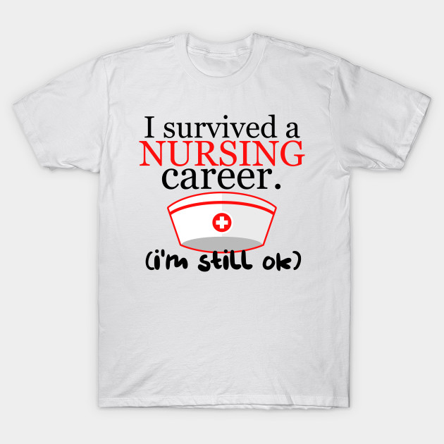 Nurses Tshirt I Survived A Nursing Career I M Still Ok Quote Design On Tshirt Nurse T Shirt Teepublic,Professional Creative Graphic Designer Letterhead Design