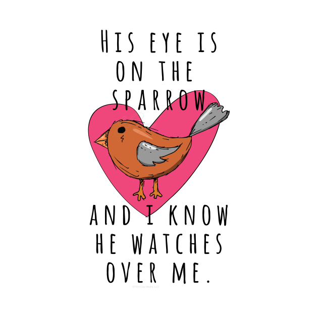His eye is on the sparrow and I know He watches over me Christian gift idea