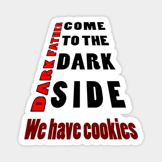 come to the dark side we have cookies2