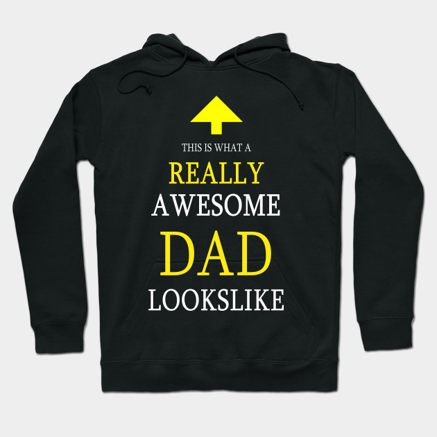 Mens This is What a Really Awesome Dad Looks Like Fathers Day Hoodie