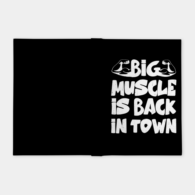 Big Muscle is Back in Town