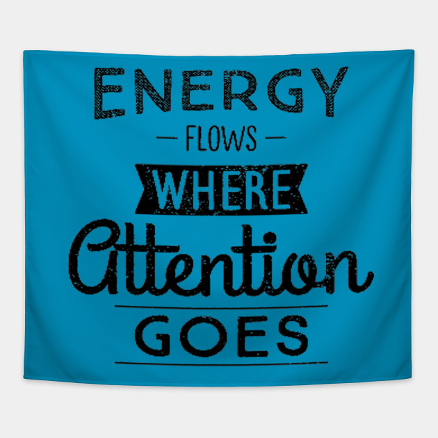 Distressed Energy Flows Where Attention Goes Energy Quote With