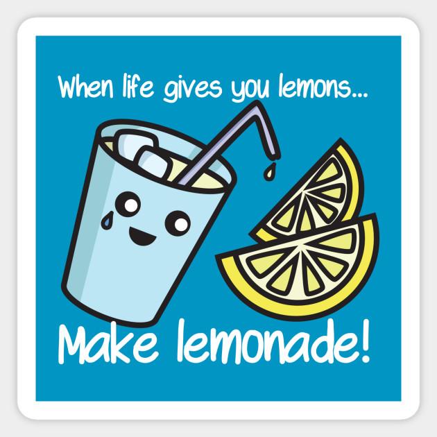 When Life Gives You Lemons Make Lemonade Lemonade Aufkleber Teepublic De
