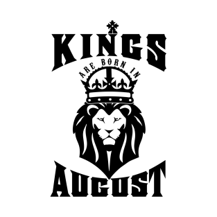 887259b5fba4 Kings are born in August! T-Shirt