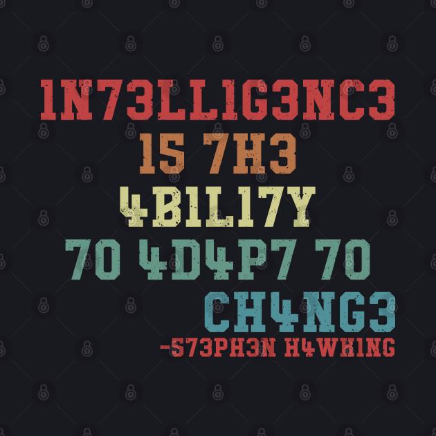 Funny Science Math Number Birthday Shirt Hawking Intelligence Ability Change Slogan