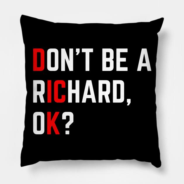 Don't Be A Richard Funny Dick Joke Meme