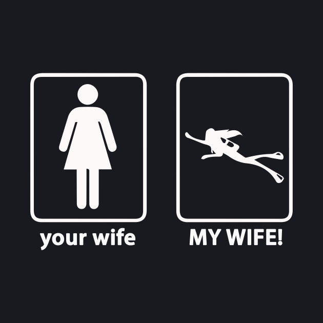 Your Wife - My Wife Scuba Diving T-Shirt