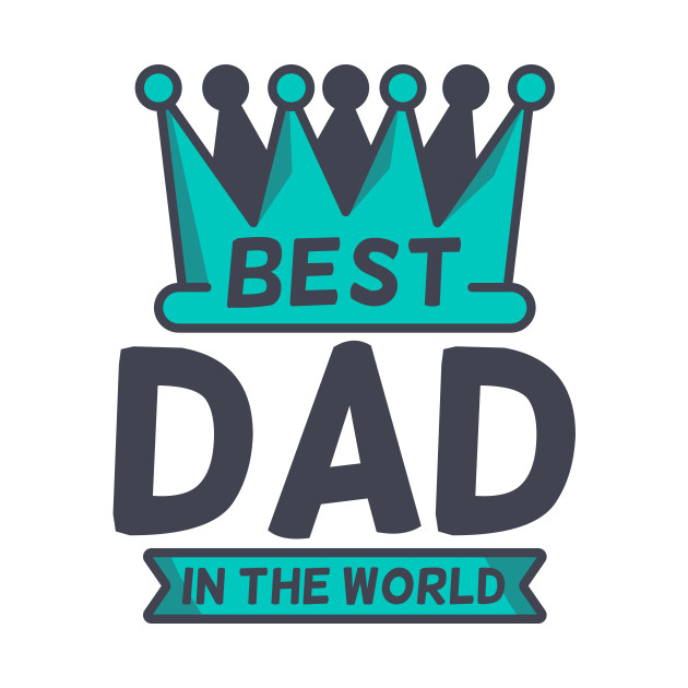 The Best Father in the World - Happy Father Day! - Fathers ...