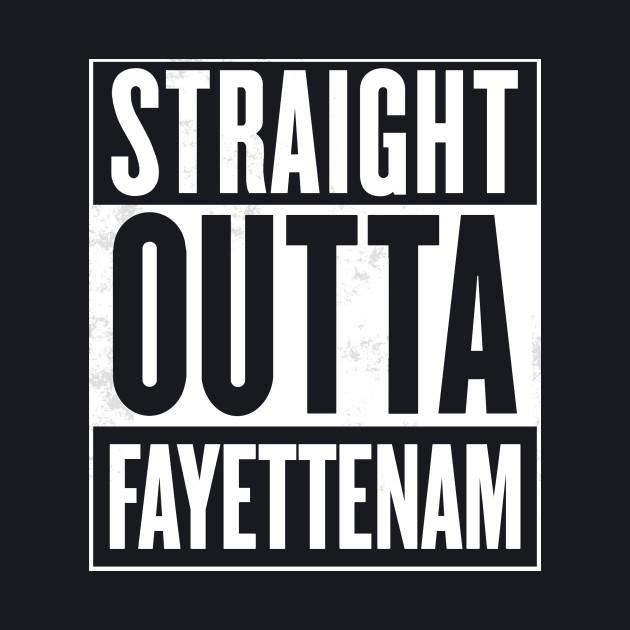 Straight Outta FayetteNam