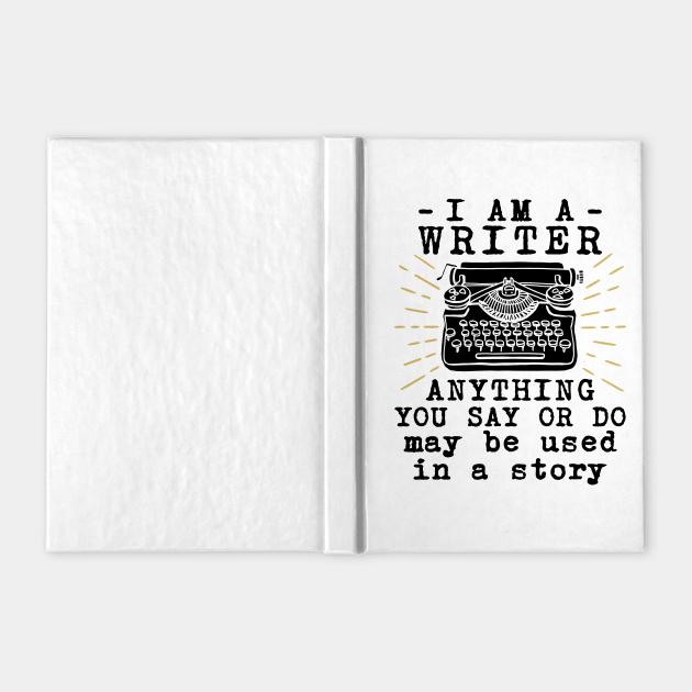 Writer Shirt - I am a Writer