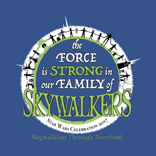 The Force is Strong in our Family of Skywalkers