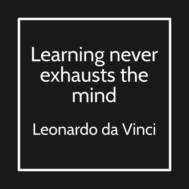 Inspirational Leonardo Da Vinci Quote T Shirt
