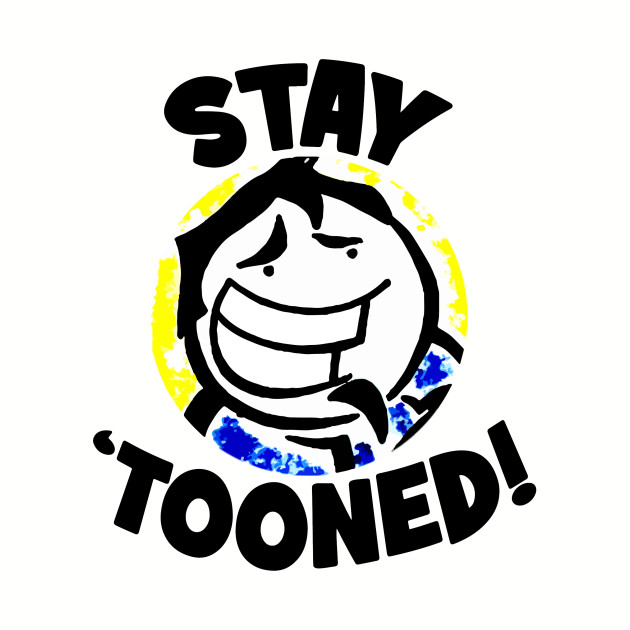 Stay 'Tooned!