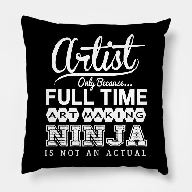 Artist Funny Birthday Gift Idea - Multitasking Ninja