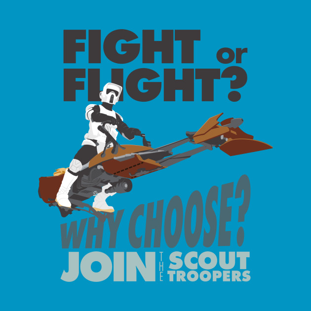 Fight or Flight-Why Choose? Scout Troopers