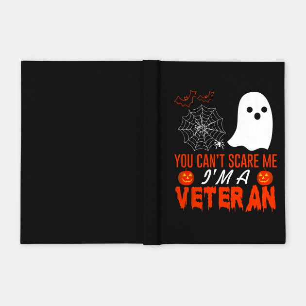 You Can't Scare Me I'm A Veteran