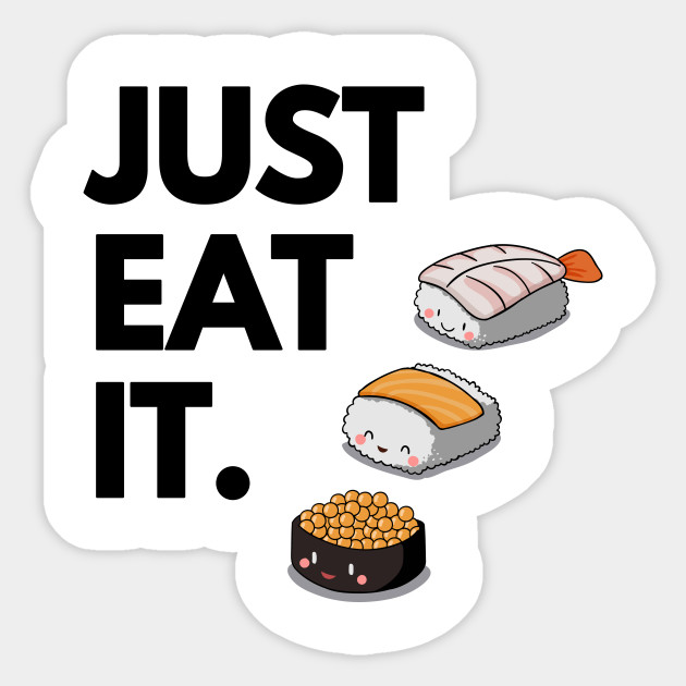 Just Eat It Just Eat Sushi