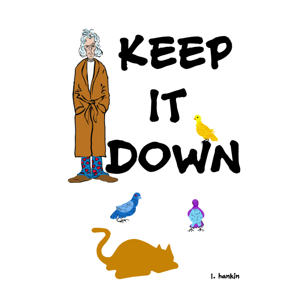 Keep it Down with Birds and Cat