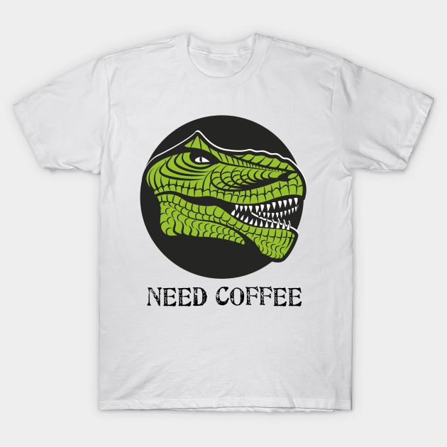 3dc7a6a49 Need Coffee T-Shirt - Coffee - T-Shirt | TeePublic