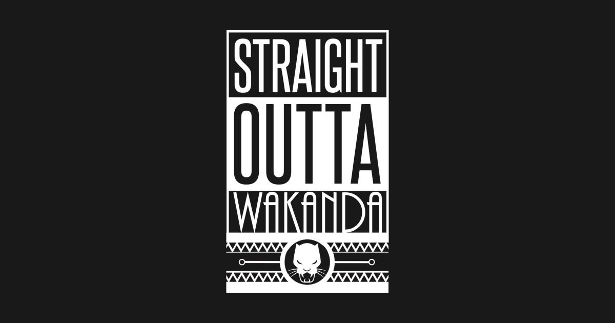 2d148d4b9 Straight Outta Wakanda - Black Panther - T-Shirt   TeePublic