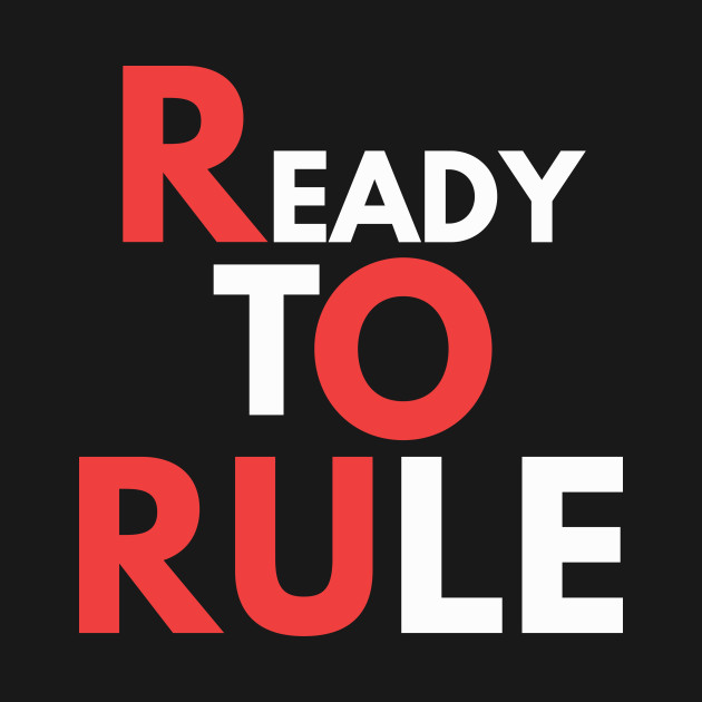 Ready to rule