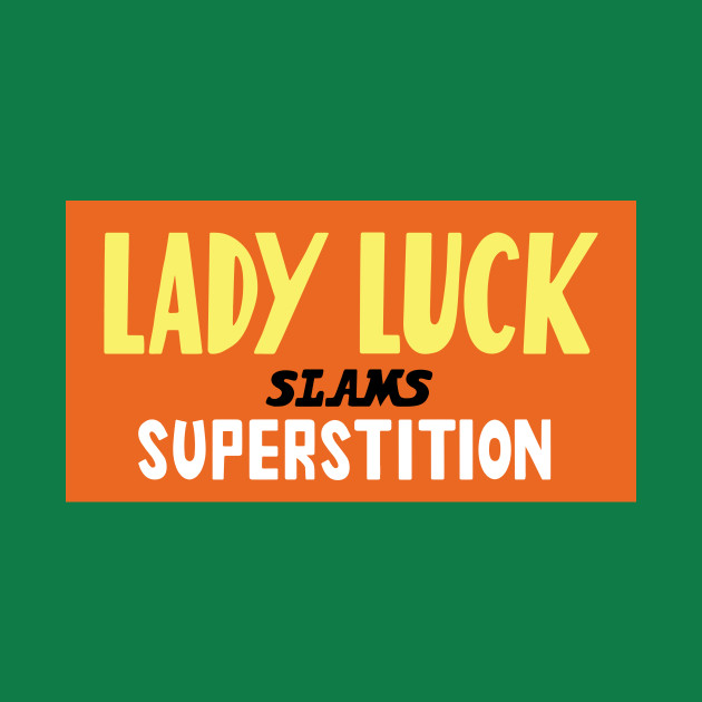 Lady Luck Slams Superstition 2