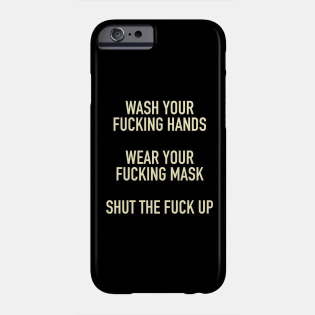 Wash Your Fucking Hands, Wear Your Fucking Mask, Shut Up
