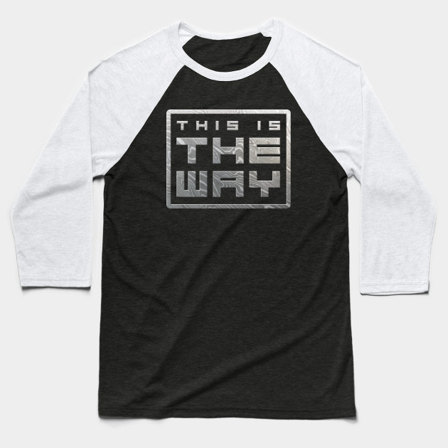 This is the way -Beskar Baseball T-Shirt