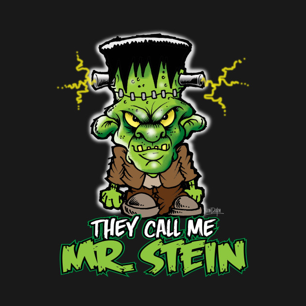Frankenstein They Call Me Mr. Stein