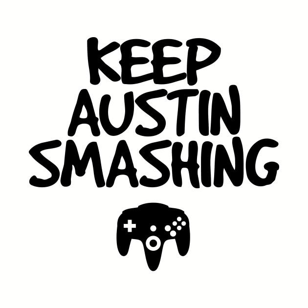 Keep Austin Smashing (Black)