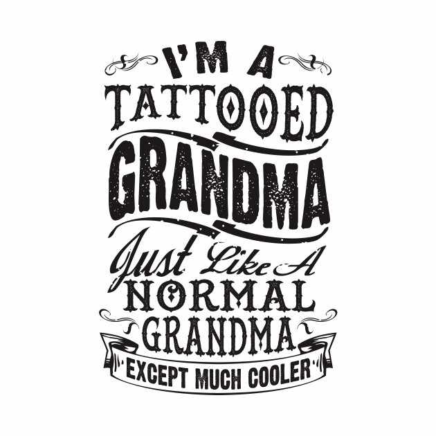 TATTOOED GRANDMA - MOTHER DAY 2