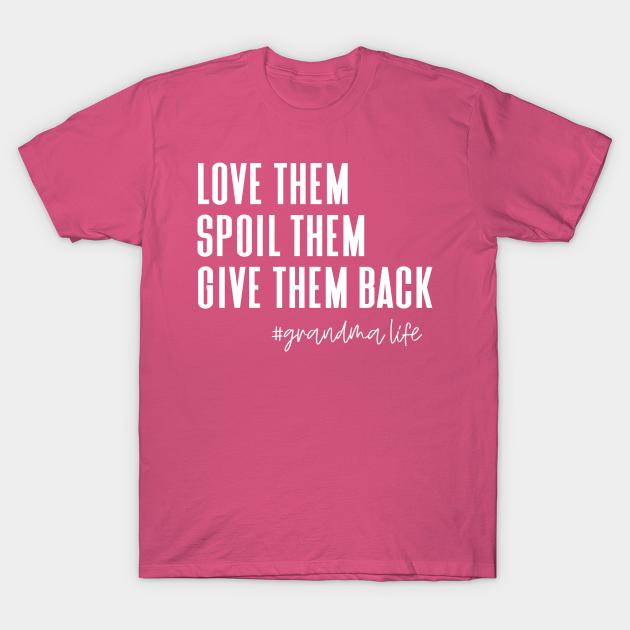 Download love them spoil them give them back, grandma - Grandma - T ...