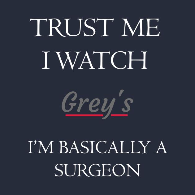 trust me i watch grey's i'm basically a surgeon