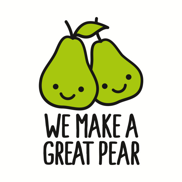 We Make A Great Pear Pear Phone Case TeePublic