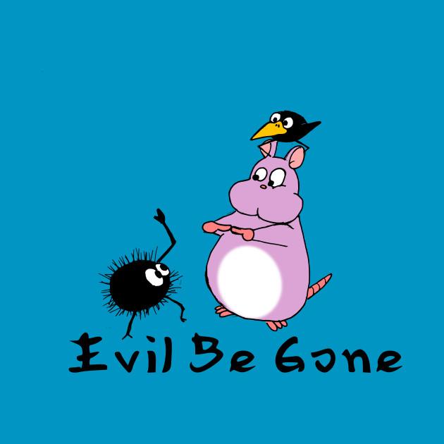 Evil Be Gone!