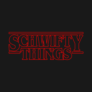 Schwifty Things t-shirts