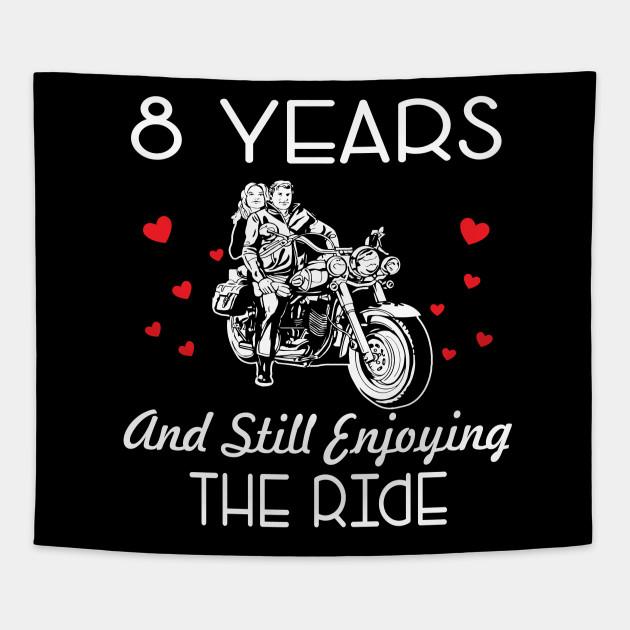 8 Years And Still Enjoying The Ride Anniversary Shirt 8th Wedding Anniversary Gifts Tapestry Teepublic