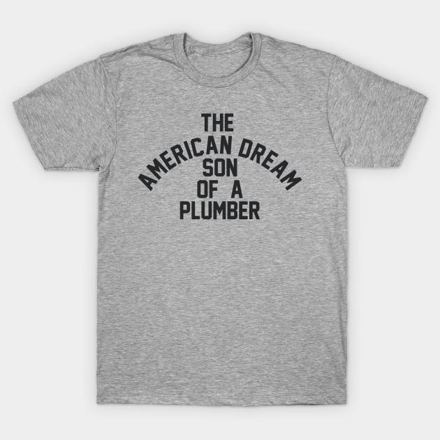 57a8b83f46a Son of a Plumber - Dusty Rhodes - T-Shirt