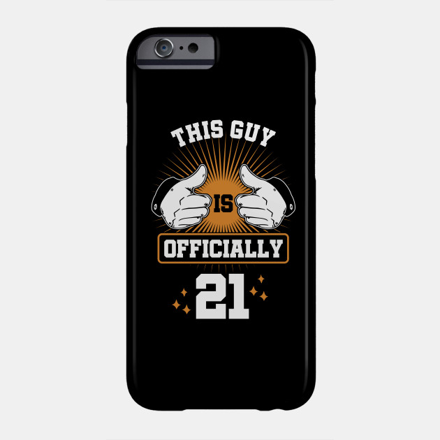 This Guy Is Officially 21 Gift For 21st Birthday Phone Case
