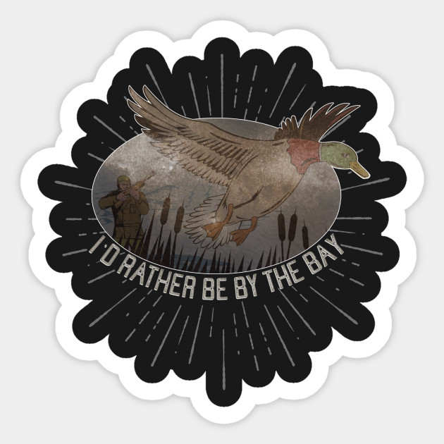 018164f91 I'D RATHER BE BY THE BAY Duck Hunt t-shirt Tee graphic - Duck ...